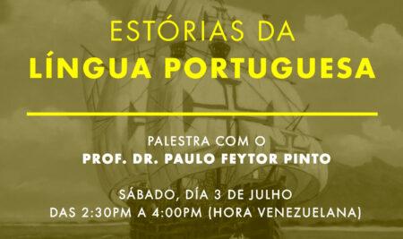 """Conferência """"Estórias da Língua Portuguesa"""" pelo Professor Dr. Paulo Feytor Pinto"""
